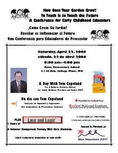 How Does Your Garden Grow? To Teach is to Touch the Future A Conference for Early Childhood Educators