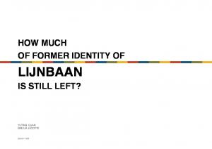 HOW MUCH OF FORMER IDENTITY OF LIJNBAAN IS STILL LEFT? YUTING GUAN EMILIJA JUODYTE