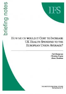 HOW MUCH WOULD IT COST TO INCREASE UK HEALTH SPENDING TO THE EUROPEAN UNION AVERAGE?