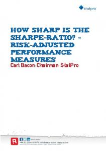 How sharp is the Sharpe-ratio? - Risk-adjusted Performance Measures. Carl Bacon, Chairman, StatPro