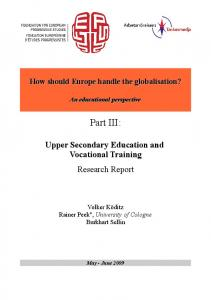 How should Europe handle the globalisation? An educational perspective. Part III: Upper Secondary Education and Vocational Training Research Report