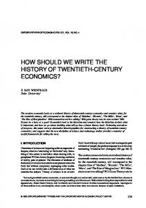 HOW SHOULD WE WRITE THE HISTORY OF TWENTIETH-CENTURY ECONOMICS?
