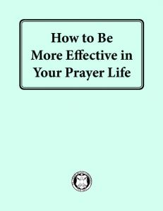 How to Be More Effective in Your Prayer Life