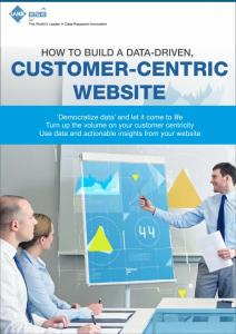 HOW TO BUILD A DATA-DRIVEN, CUSTOMER-CENTRIC WEBSITE