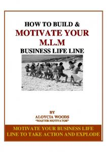 HOW TO BUILD & MOTIVATE YOUR M.L.M BUSINESS LIFE LINE