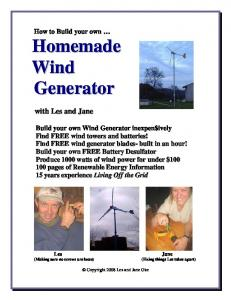 How to Build your own. Build your own Wind Generator inexpen$ively. Copyright 2008 Les and Jane Oke
