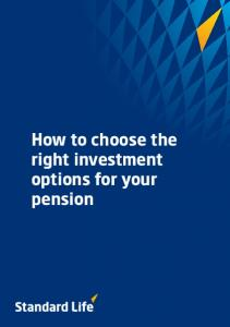 How to choose the right investment options for your pension