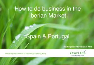 How to do business in the Iberian Market. Spain & Portugal