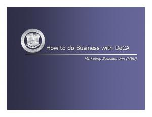 How to do Business with DeCA. Marketing Business Unit (MBU)