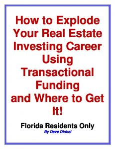 How to Explode Your Real Estate Investing Career Using Transactional Funding and Where to Get It!