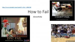 How to Fail (Gracefully)