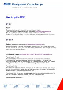 How to get to MCE. By air. By train. From Brussels Central. From Brussels Midi. Airport