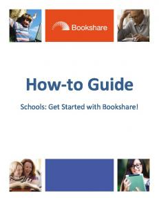 How-to Guide. Schools: Get Started with Bookshare!