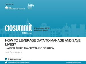 HOW TO LEVERAGE DATA TO MANAGE AND SAVE LIVES? - A WORLDWIDE AWARD WINNING SOLUTION