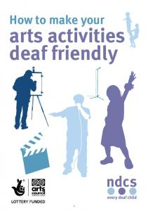 How to make your. arts activities deaf friendly