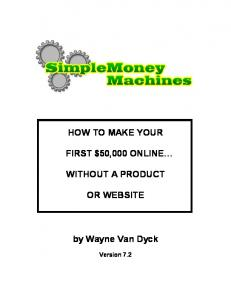 HOW TO MAKE YOUR FIRST $50,000 ONLINE WITHOUT A PRODUCT OR WEBSITE. by Wayne Van Dyck