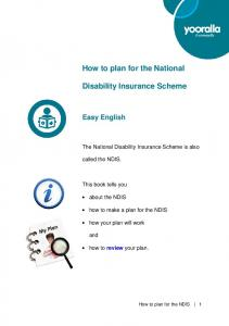 How to plan for the National. Disability Insurance Scheme. Easy English. The National Disability Insurance Scheme is also. called the NDIS