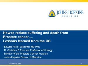 How to reduce suffering and death from Prostate cancer. Lessons learned from the US