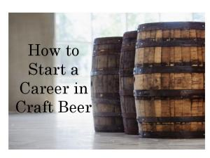 How to Start a Career in Craft Beer
