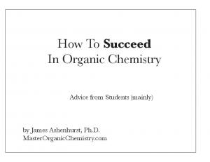 How To Succeed In Organic Chemistry