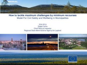 How to tackle maximum challenges by minimum recourses Model For Civil Safety and Wellbeing in Municipalities