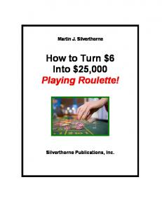 How to Turn $6 Into $25,000 Playing Roulette!
