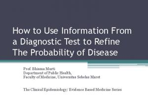 How to Use Information From a Diagnostic Test to Refine The Probability of Disease