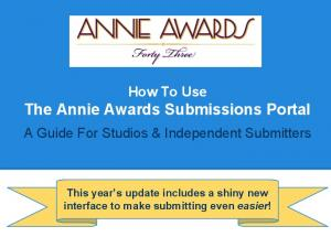 How To Use The Annie Awards Submissions Portal. A Guide For Studios & Independent Submitters