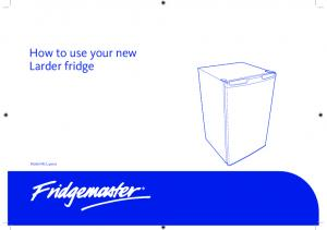 How to use your new Larder fridge. Model MUL49102