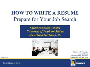 HOW TO WRITE A RESUME Prepare for Your Job Search