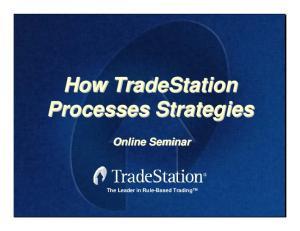 How TradeStation Processes Strategies