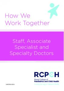 How We Work Together. Staff, Associate Specialist and Specialty Doctors
