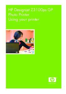 HP Designjet Z3100ps GP Photo Printer Using your printer