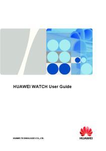 HUAWEI WATCH User Guide HUAWEI TECHNOLOGIES CO., LTD