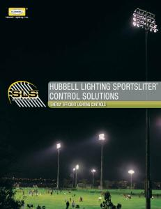 Hubbell Lighting, Inc. hubbell lighting sportsliter control solutions ENERGY EFFICIENT LIGHTING CONTROLS