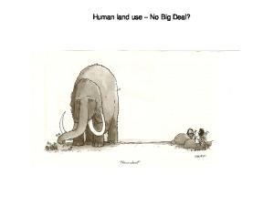Human land use No Big Deal?