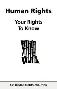 Human Rights. Your Rights To Know B.C. HUMAN RIGHTS COALITION