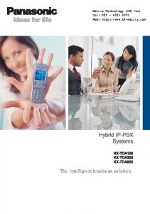 Hybrid IP-PBX Systems KX-TDA100 KX-TDA200 KX-TDA600. The intelligent business solution