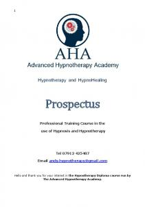 Hypnotherapy and HypnoHealing. Prospectus. Professional Training Course in the. use of Hypnosis and Hypnotherapy. Tel