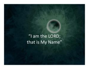 I am the LORD; that is My Name