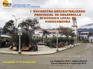 I ENCUENTRO DESCENTRALIZADO PROVINCIAL DE DESARROLLO ECONOMICO LOCAL EN HUANCABAMBA
