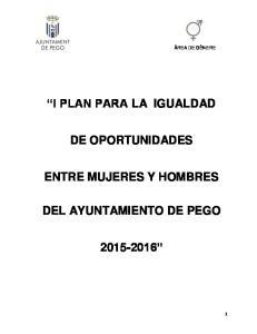 I PLAN PARA LA IGUALDAD DE OPORTUNIDADES ENTRE MUJERES Y HOMBRES DEL AYUNTAMIENTO DE PEGO