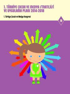I. Türkiye Çocuk ve Medya Stratejisi ve Uygulama Planı