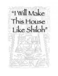 I Will Make This House Like Shiloh