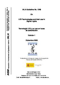 IALA Guideline No LED Technologies and their use in Signal Lights. Tecnología LED y su uso en luces de señalización. Edición 1