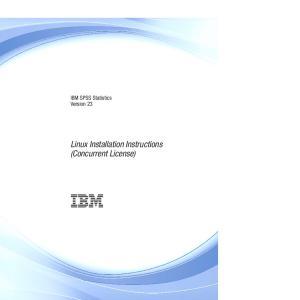 IBM SPSS Statistics Version 23. Linux Installation Instructions (Concurrent License)
