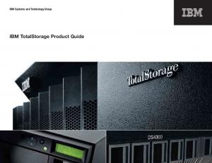 IBM Systems and Technology Group. IBM TotalStorage Product Guide