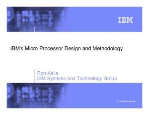 IBM's Micro Processor Design and Methodology