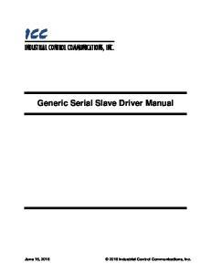 ICC. Generic Serial Slave Driver Manual INDUSTRIAL CONTROL COMMUNICATIONS, INC Industrial Control Communications, Inc