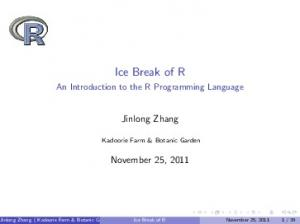 Ice Break of R. An Introduction to the R Programming Language. Jinlong Zhang. Kadoorie Farm & Botanic Garden. November 25, 2011